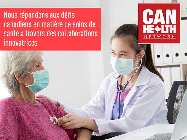 Les partenariats du Réseau de santé CAN offrent de meilleurs résultats pour la santé aux patients canadiens